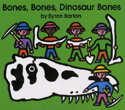 Bones, Bones, Dinosaur Bones By Barton, Byron