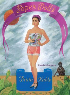 Frida Kahlo Paper Dolls By Estebanez, Francisco